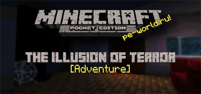 КАРТА The Illusion of Terror (Horror) [Adventure] (1.2 Only) | MINECRAFT POCKET EDITION 1.2